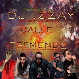 DJ Izzay Calle Tremendo _Mi Novia es una loca-Yulien Oviedo y El Happy ft El Chacal 20