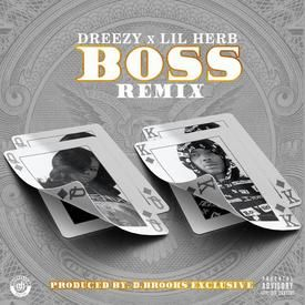 Dreezy ft Lil Herb- BOSS REMIX