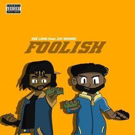 Foolish (Feat. Zay Moore)