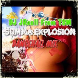 DJ JReall From TSM ''' Summa Explosion ''' Dancehall Mix June 2015