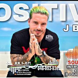 POSITIVO  J BALVIN Intro  Editado BY DJ JULIAN brooklyn NY