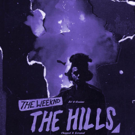 The Hills (Chopped & Screwed) by DJ K-Realmz