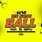 Dj Kam Bennett - We Gone Ball Cover Art