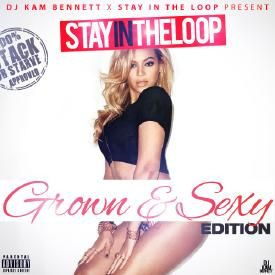 """Stay In The Loop """"Grown And Sexy"""" Edition"""