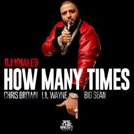 How Many Times (feat. Chris Brown, Big Sean & Lil Wayne)