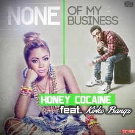 None of My Business (feat. Kirko Bangz)