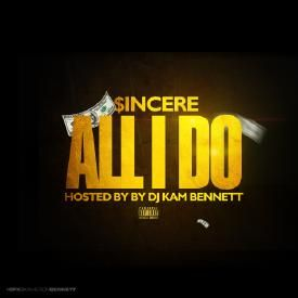 All I Do (Hosted By Dj Kam Bennett)