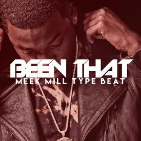 Been That - Meek Mill Type Beat