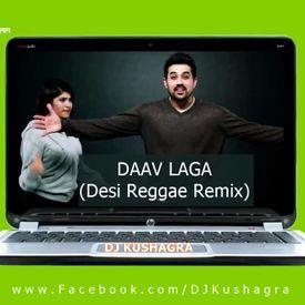 Daav Laga (Reggaeton Remix)- DJ Kushagra