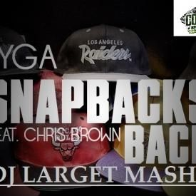 Snapbacks Back(DJ LARGET MASH UP)