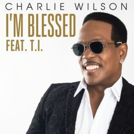 Charlie Wilson ft T.I-I'm Blessed