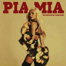Pia Mia-We Should Be Together