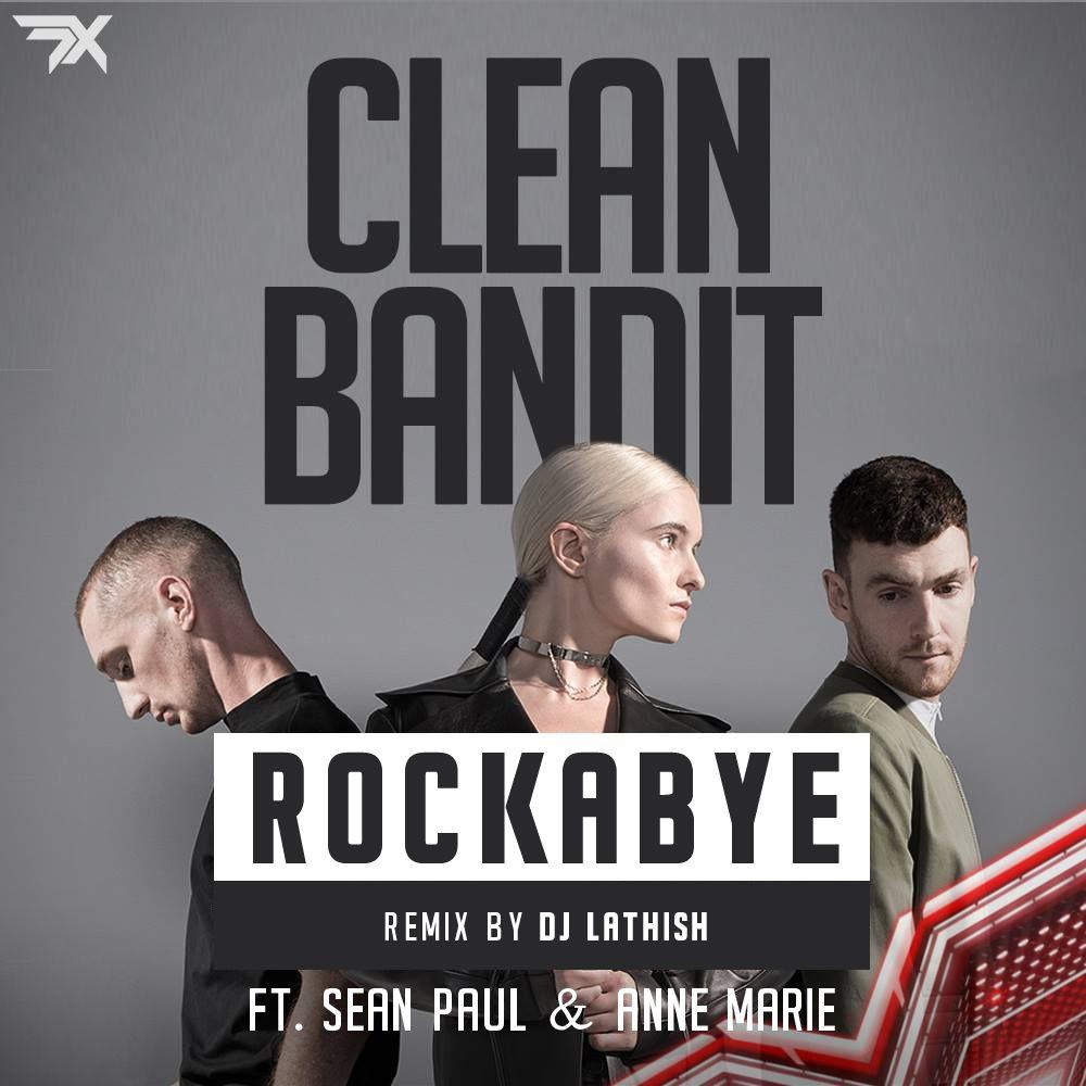 clean bandit rockabye ft sean paul  anne marie download