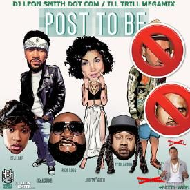 Post To Be [DJ LEON SMITH ILL TRILL MEGAMIX]