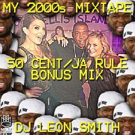 My 2000s Mixtape: 50 v Ja Bonus Mix