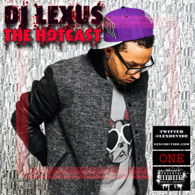 DJ Lexus - The HotCast - Episode One