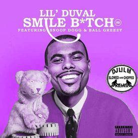 Lil Duval - Smile Bitch (Slowed and Chopped DJ Lil M RMX)