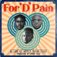 For 'D' Pain