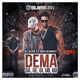 El Alfa feat. Bad Bunny - Dema Ga Ge Gi Go Gu [DJ Bla$$man] 2017!