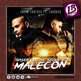 Jacob Forever Ft. Farruko - Hasta Que Se Seque El Malecon [DjLuis Bla$$]