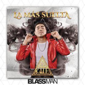 Kale - La Mas Suelta [DJ Bla$$man] 2017!