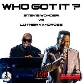 Who Got It: Stevie Wonder vs Luther Vandross