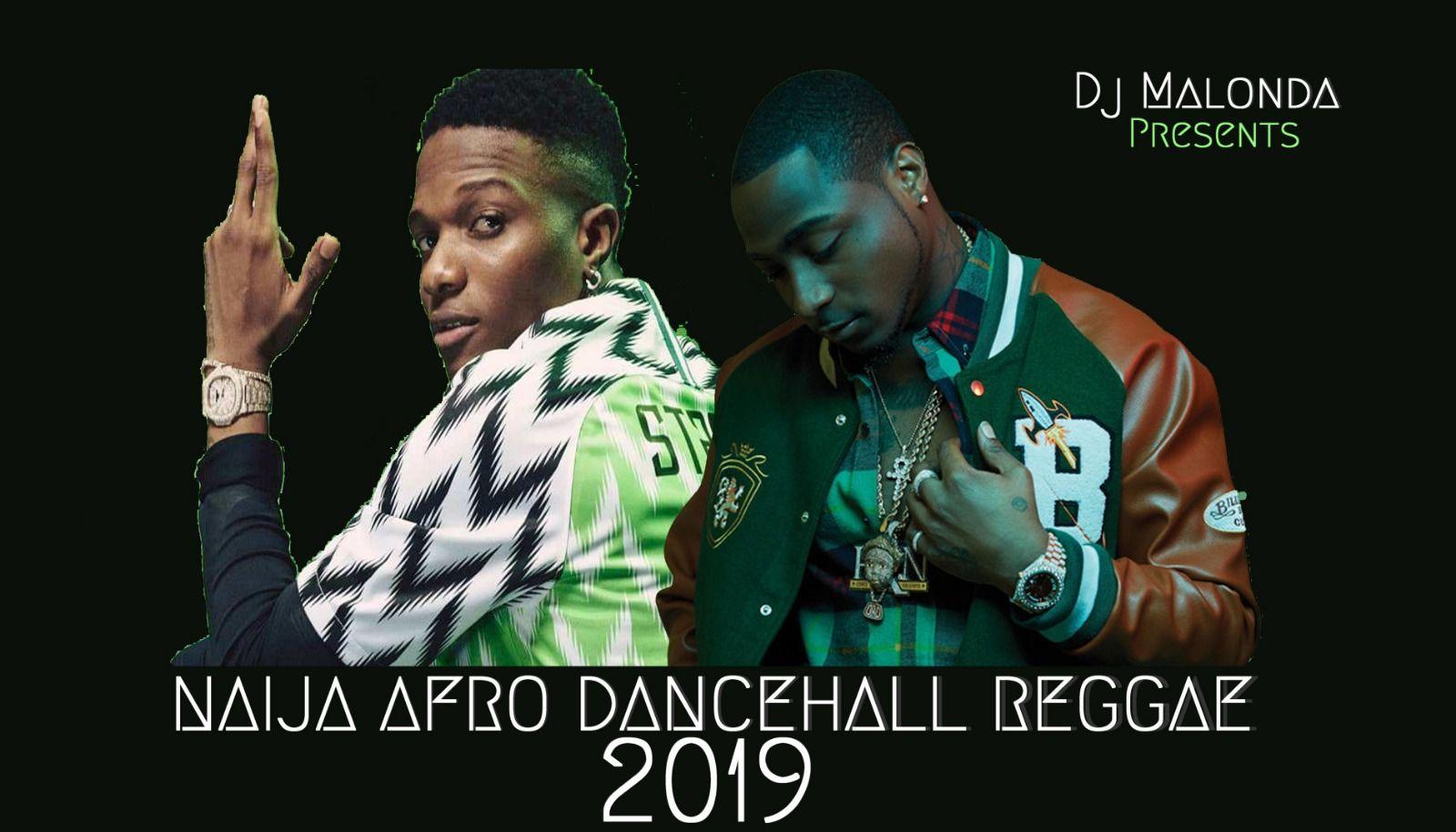 Naija Afro Dancehall Reggae 2019 Mix by Dj Malonda from Dj malonda