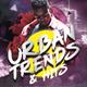 URBAN TRENDS & HITS VOL.8 DJ MARCUSVADO
