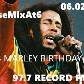 CruiseMix@6  BOB MARLEY birthday mix 06-02-2017 @DJMarkXtreme