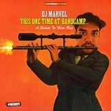 DJ Marvel - This One Time At Band Camp...A Salute To Flute Rap Cover Art