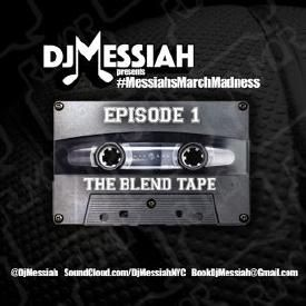 Dj Messiah Presents The Blend Tape (Hip Hop + R&B Blends + Trap!)