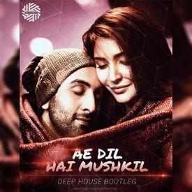 Ae Dil Hai Mushkil ( Deep House Bootleg ) - DJ MITRA   Arijit Singh