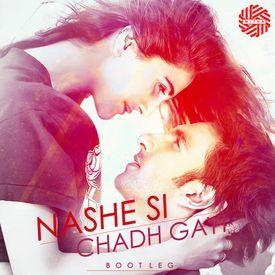 Nashe Si Chadh Gayi ( Befikre ) - DJ MITRA Bootleg