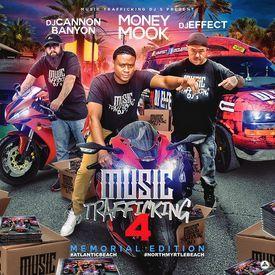 Music Trafficking 4 Hosted by DJ Cannon Banyon DJ Money Mook DJ Effect