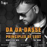 DJMox - DA DA DASSE Vs PRINCIPLES OF LUST (BOOTLEGG MIX) Cover Art