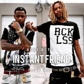 Remy Boyz - Instant Friend (Feat. Fetty Wap) (Dirty)