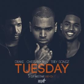 Chris Brown, Trey Songz & Drake - Tuesday (DJ Nestar Remix)