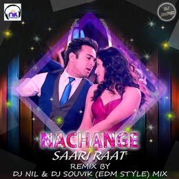 DJ NIL - NACHANGE SAARI RAAT EXCLUTIVE  REMIX  BY DJ NIL &  DJ  SOUVIK  PRODUCTION Cover Art