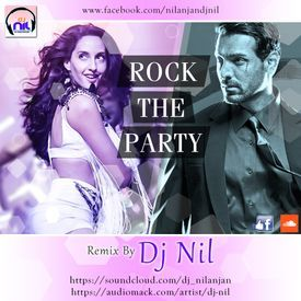 ROCK THE  PARTY  MIX BY DJ NIL