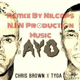 Chris Brown & Tyga - Ayo ( N.I.N Prod Music ) [ Remix ] kizomba