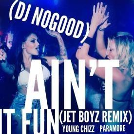 AIN'T IT FUN (DJ NoGood Remix) - Paramore & Young Chizz