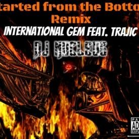 Started From The Bottom Remix (Exclusive) - International Gem Feat. Trajic