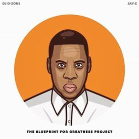 Jay  Z X DJ O Zone The Blueprint For Greatness Project