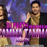 DJ PARTH - TAMMA TAMMA AGAIN-DJ PATH(DEMO VERSION) Cover Art