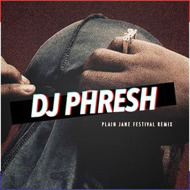 Plain Jane (DJ Phresh Edit)