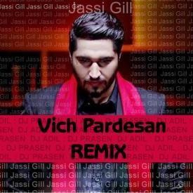 Vich Pardesan Remix DJ PRASEN & DJ ADIL (Jassi Gill) 2014