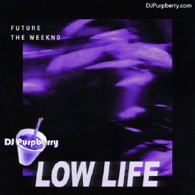 Low Life (Chopped and Screwed by DJ Purpberry)