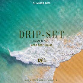 Drip-Set Summer Vol.2 | Afro Deep House
