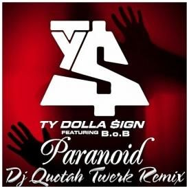 Paranoid [DJ Quotah Twerk Remix]