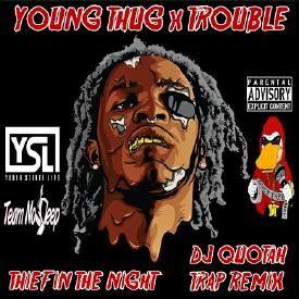 Thief In The Night [DJ Quotah Trap Remix]